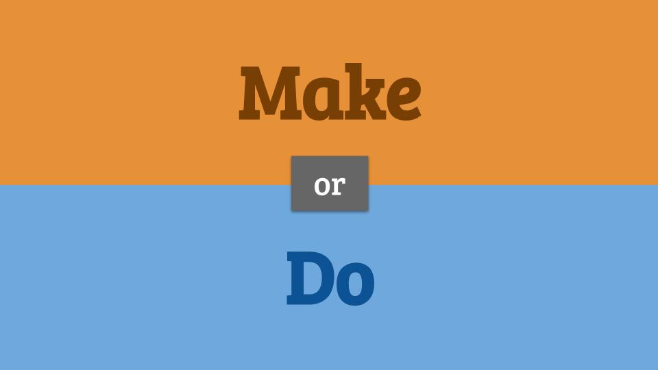 make ou do?